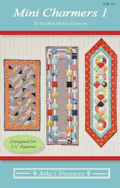 ankas treasures heather mulder peterson charm squares jelly rolls layer cakes little charmer american patchwork and quilting APQ what's new from Anka's Treasures Small Quilts, Mini Quilts, Charm Pack Patterns, Charm Square Quilt, Charm Quilt, Charms Candy, American Patchwork And Quilting, Little Charmers, Table Runner Pattern