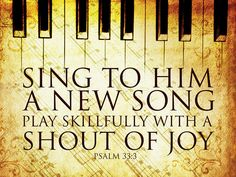 """Psalm 33:3 one of my all time favorite verses! The version I like says """"... Play skillfully with a loud noise"""", though..."""