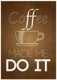 Oh yes, lets blame it on the #Coffee