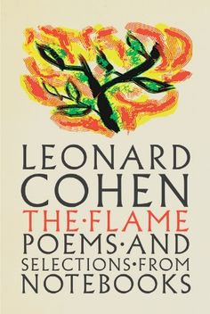 Buy The Flame: Poems and Selections From Notebooks by Leonard Cohen and Read this Book on Kobo's Free Apps. Discover Kobo's Vast Collection of Ebooks and Audiobooks Today - Over 4 Million Titles! Radical Honesty, Lyric Drawings, Self Deprecating Humor, Long Books, Fallen Book, Books 2018, Leonard Cohen, Literature Books, Free Reading