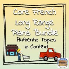 Authentic Topics Core French Long Range Plans and Units Bundle - brottbacken Learning Goals, Student Learning, French Basics, Interactive Writing Notebook, Teaching Plan, Core French, Unit Plan, Graduation Pictures, Student Engagement