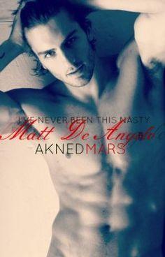 """""""I've never been this nasty!! (MATT DE ANGELO)"""" by AknedMars - """"…"""""""