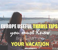 Europe Useful Travel Tips you must Know Before Planning your Vacation #traveltips #travel #europe