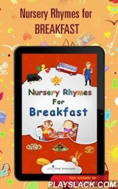 Nursery Rhymes For Breakfast  Android App - playslack.com , Nursery Rhymes for Breakfast.Eggs, Toast, Sandwiches! Cheese, Butter, Jam! Hot Chocolate, Smoothie, Orange Juice! Yes you are right, It's Breakfast Time! When mealtimes are more about tantrums, screaming and bribery than healthy eating, you may feel at the end of your tether. But don't you worry. We have just the perfect solution for all the exasperated parents out there. Winjit brings to you Nursery Rhyme for Breakfast. Now treat…