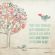 There're two gifts for children's: the first are roofs, and the other is wings. Quotes For Kids, Family Quotes, Words Quotes, Life Quotes, Sayings, Baby Quotes, Quotes En Espanol, Teachers' Day, More Than Words