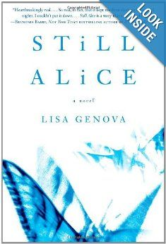 Still Alice is a compelling debut novel about a 50-year-old woman's sudden descent into early onset Alzheimer's disease, written by first-time author Lisa Genova, who holds a Ph. D in neuroscience from Harvard University.