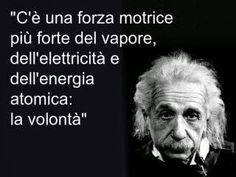 """""""There is a stronger driving force than steam, electricity, and atomic energy: the will. Quotes Thoughts, Wise Quotes, Wise Sayings, Cogito Ergo Sum, Italian Quotes, Healthy Words, E Mc2, Osho, Isaac Newton"""