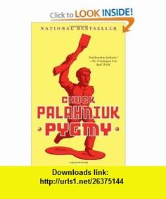 12 best books torrents images on pinterest a novel before i die pygmy 9780307389817 chuck palahniuk isbn 10 0307389812 isbn 13 fandeluxe Choice Image