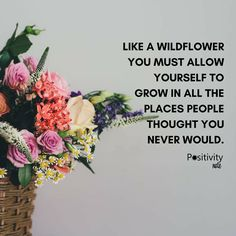 Like a wildflower you must allow yourself to grow in all the places people thought you never would. #positivitynote #positivity #inspiration
