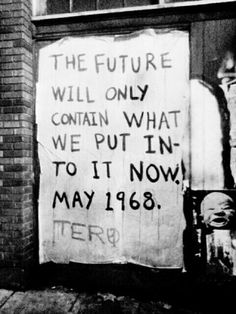 the future will only contain what we put into it now