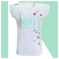T-Shirts mit Print - T-Shirt Damen   TANZ MAL - ein Designerstück von KOAHEA  bei DaWanda 5f4ce87ab7