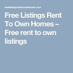 Free Listings Rent To Own Homes – Free rent to own listings