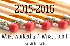 Eat. Write. Teach.: 2015-2016: What Worked and What Didn't