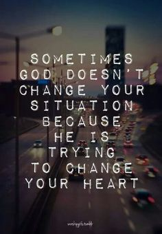 Teen quotes (KushAndWizdom) - Jesus Quote - Christian Quote - Sometimes God doesn't change your situation because He is trying to change your heart. The post Teen quotes (KushAndWizdom) appeared first on Gag Dad. Now Quotes, Teen Quotes, Quotes About God, Great Quotes, Quotes To Live By, Inspirational Quotes, Bible Quotes For Teens, Christian Quotes About Love, Christian For Teens