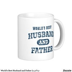 World's Best Husband and Father Classic White Coffee Mugs.  Designed by giftcy.