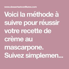Voici la méthode à suivre pour réussir votre recette de crème au mascarpone. Suivez simplement les astuces du chef pâtissier Olivier Paris ! Creme Mascarpone, Voici, Paris, Pastry Chef, Olive Tree, Montmartre Paris, Paris France
