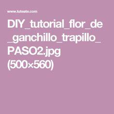 DIY_tutorial_flor_de_ganchillo_trapillo_PASO2.jpg (500×560)