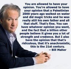 bill maher quotes on religion | Bill Maher                                                                                                                                                     More