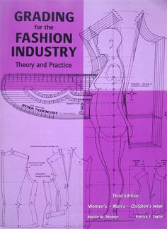 GRADING for the FASHION INDUSTRY A practical reference book for students, teachers and professionals and provides a comprehensive system of grading which incorporates all the essential size, style and balance increments and techniques of adjusting garment lengths and style features. Step-by-step illustrated diagrams and easy clear dialogue make this book easy to use. With additional info on stretch fabrics, batch sizing and more casual styles. Paperback - perfect bind - 8x 2, 214p, UK $42.00