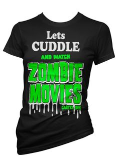 "Great gift idea for the bestie!!  - Women's ""Let's Cuddle .. and Watch Zombie Movies"" T-shirt by Cartel Ink"
