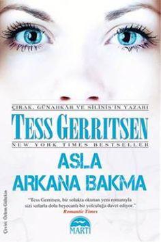 Asla Arkana Bakma – Tess Gerritsen PDF e-kitap indir