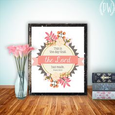 Bible Verse art print printable Scripture wall art decor wedding nursery print Psalm 118:24 This is the day that the Lord INSTANT DOWNLOAD