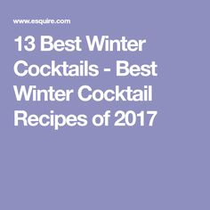 13 Best Winter Cocktails - Best Winter Cocktail Recipes of 2017