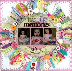 ~ Easter Memories ~ - Scrapbook.com
