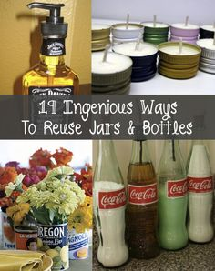 19 Totally Ingenious Ways To Reuse Jars & Bottles...http://homestead-and-survival.com/19-totally-ingenious-ways-to-reuse-jars-bottles/