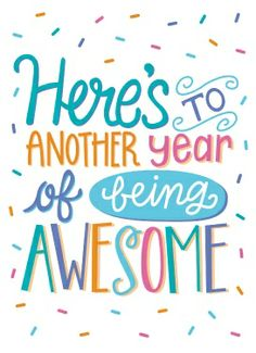Here's to another year of being Awesome!!!
