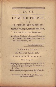 """L'Ami du peuple (The Friend of the People) was a newspaper written by Jean-Paul Marat during the French Revolution. """"The most celebrated radical paper of the Revolution"""", according to historian Jeremy D. Popkin,[1] L'Ami du peuple was a vocal advocate for the rights of the lower classes against those Marat believed to be enemies of the people."""