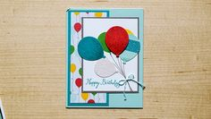 Cool Words, Punch, Stamping, Birthday Cards, Balloons, Projects To Try, Paper Crafts, Art, Bday Cards
