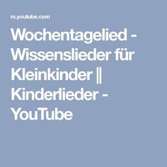 Wochentagelied - Wissenslieder für Kleinkinder || Kinderlieder - YouTube Kindergarten, Youtube, Songs, Toddlers, Knowledge, Music, Kindergartens, Preschool, Youtubers