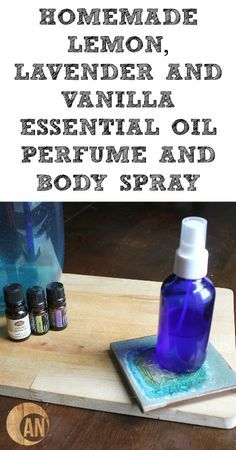 Homemade Lemon, Lavender and Vanilla Essential Oil Perfume and Body Spray