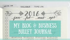 Introducing: My Blog & Business Bullet Journal