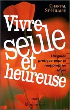 Vivre seule et heureuse: Amazon.com: Chantal St-Hilaire: Books