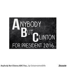 Anybody But Clinton ABC Funny Anti-Hillary Yard Signs