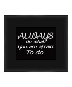'Always do What you Are Afraid to do' Framed Giclée Print
