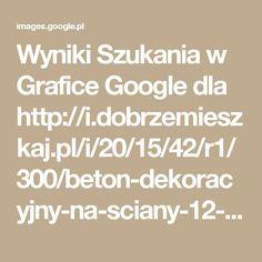 Wyniki Szukania w Grafice Google dla http://i.dobrzemieszkaj.pl/i/20/15/42/r1/300/beton-dekoracyjny-na-sciany-12-2.jpg