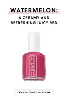 Essie Nail Polish in Watermelon: A creamy and refreshing juicy red.
