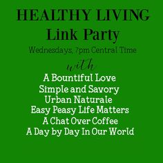 It's time to link up and enjoy healthy living tips and recipes!