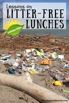 lessons-on-litter-free-lunches - mamanonthetrail.com