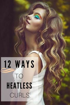 12 ways to heatless curls