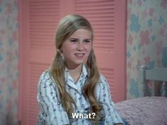 Marcia. The Brady Bunch. That would be me again.