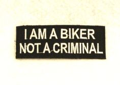 I am a Biker Not a Criminal Iron on Small Badge Patch for Motorcycle Biker Vest SB781