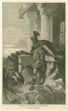 Image Title:  Marius among the ruins of Carthage.  Additional Name(s): Vogel, H. (Hermann), 1856-1918 -- Artist  Published Date: 1885  Medium: Wood engravings  Specific Material Type: prints  Item Physical Description: 1 print : b ; 21.2 x 12.7 cm.  Notes: General and consul Gaius Marius after his exile from Rome.
