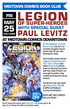 Midtown Comics Book Club for May- Legion of Super-Heroes: The Choice, and writer Paul Levitz http://www.facebook.com/events/400127483354950/