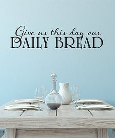 Love this 'Daily Bread' Wall Quotes™ Decal on #zulily! #zulilyfinds