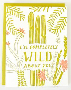 I'm completely wild about you ~ Letterpress card