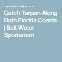 Catch Tarpon Along Both Florida Coasts | Salt Water Sportsman